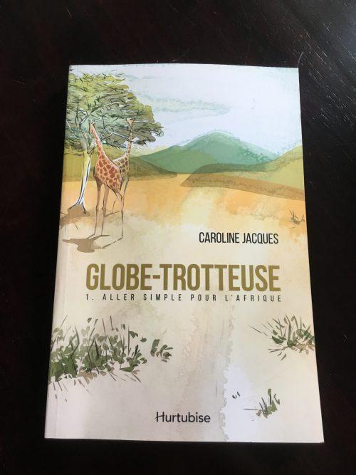 Globe-Trotteuse, 1. Aller simple pour l'Afrique
